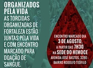 Organizados pela Vida: Ceará convoca torcida para ação social no Hemoce
