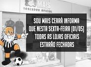 Sou Mais Ceará informa que amanhã as Lojas Oficiais estarão fechadas