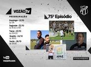 Vozão TV: Confira o que vai rolar no episódio 75