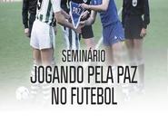 Seminário: Jogando pela paz no futebol