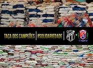 Taça dos Campeões Cearenses arrecadou 7,5 toneladas de alimentos