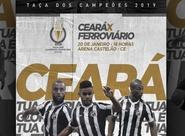 Ceará enfrenta o Ferroviário buscando título da Taça dos Campeões