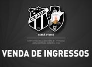 Atenção para os pontos de venda antecipada de ingressos para Ceará x Vasco até o dia do jogo