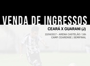 Confira informações sobre a venda de ingressos para Ceará x Guarani (J)