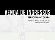 Confira os detalhes da venda de ingressos para Ferroviário e Ceará