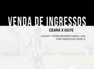 Ceará x Oeste: Confira informações sobre a venda de ingressos