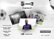 Vozão TV: Confira o que vai rolar no episódio nº 47