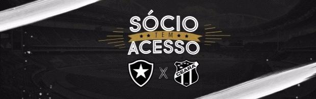 Promoção: Sócio tem acesso (Botafogo x Ceará)