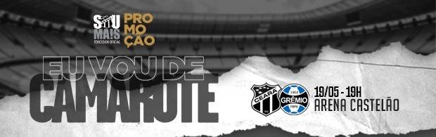 """Eu Vou de Camarote"" - Ceará x Grêmio - 19/05/2019"