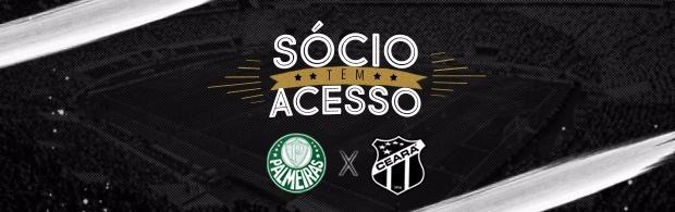 Sócio tem Acesso (Palmeiras x Ceará)