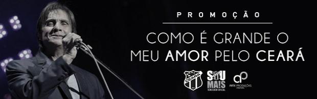"""Promoção """"Como é grande o meu amor pelo Ceará"""""""
