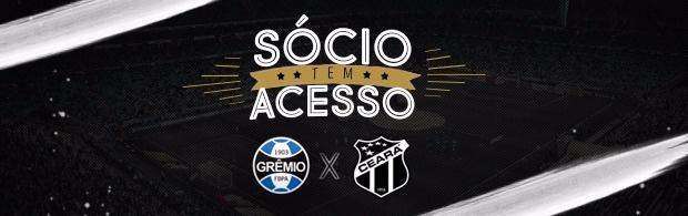 Sócio tem Acesso (Grêmio x Ceará)