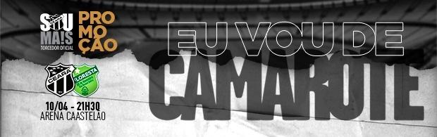 """""""Eu Vou de Camarote"""" - Ceará x Floresta - 10/04/2019"""