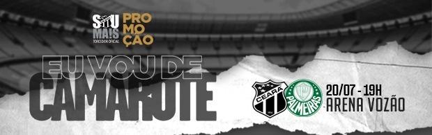 """""""Eu Vou de Camarote"""" - Ceará x Palmeiras - 20/07/2019"""